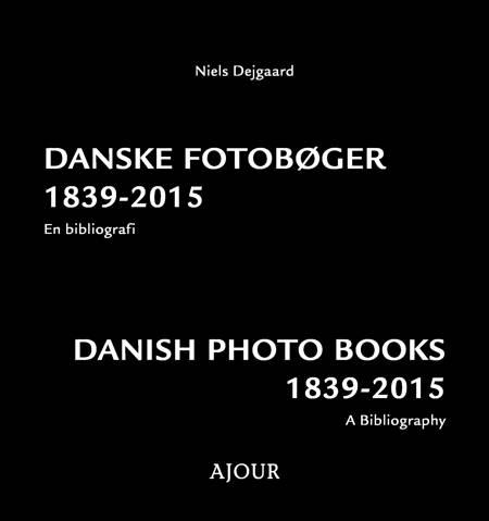 Danske fotobøger 1839-2015 af Niels Dejgaard