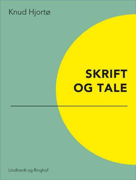 Skrift og tale af Knud Hjortø