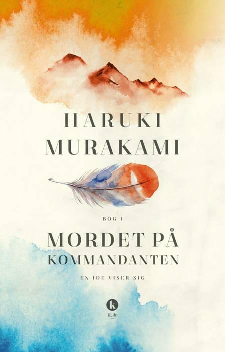 Mordet på kommandanten 1 af Haruki Murakami