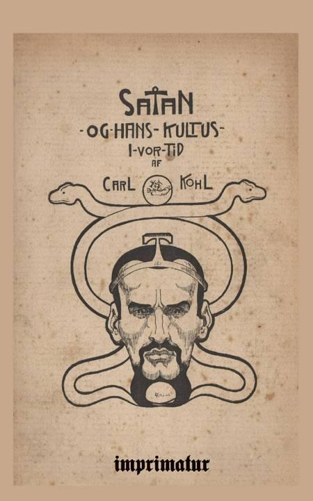 Satan og hans kultus i vor tid af Carl Kohl