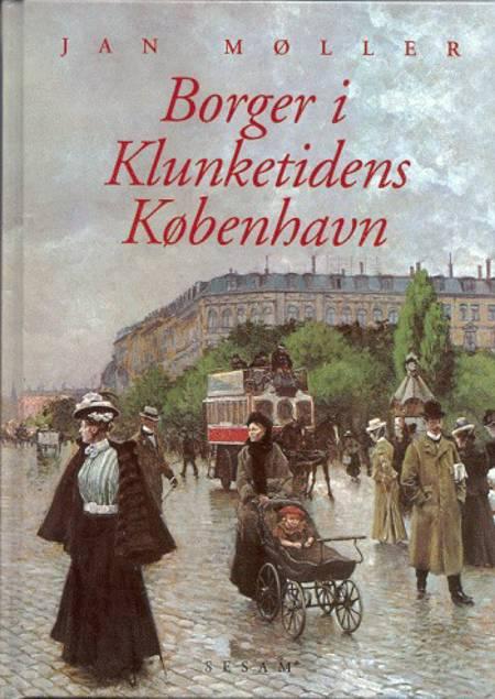 Borger i Klunketidens København af Jan Møller