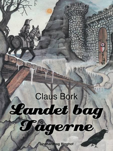 Landet bag tågerne af Claus Bork