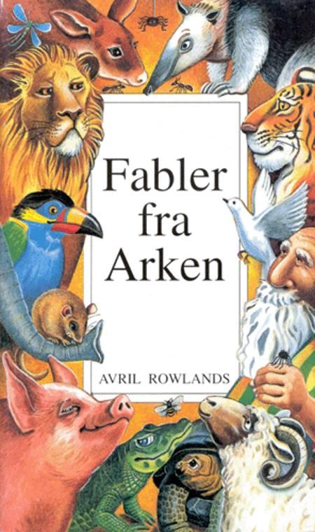 Fabler fra Arken af Avril Rowlands