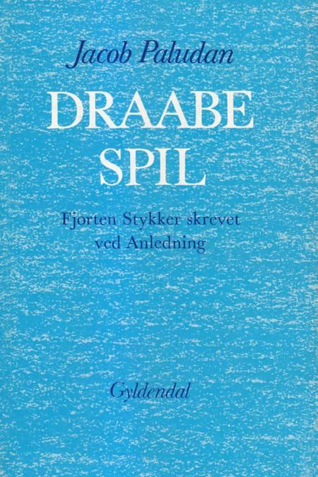 Draabe Spil - Fjorten Stykker skreved ved Anledning af Jacob Paludan