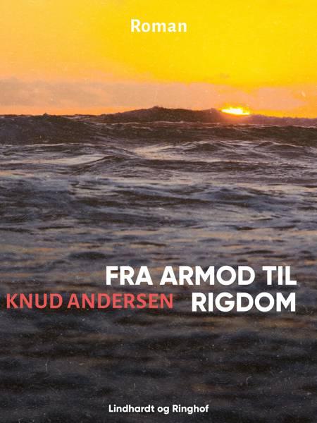 Fra armod til rigdom af Knud Andersen