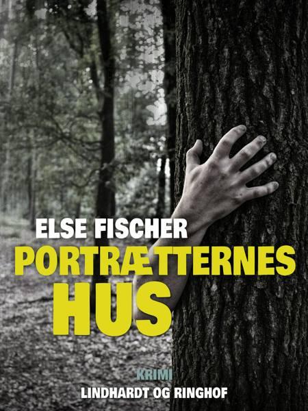 Portrætternes hus af Else Fischer