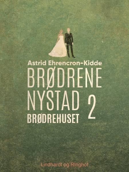 Brødrehuset af Astrid Ehrencron-Kidde