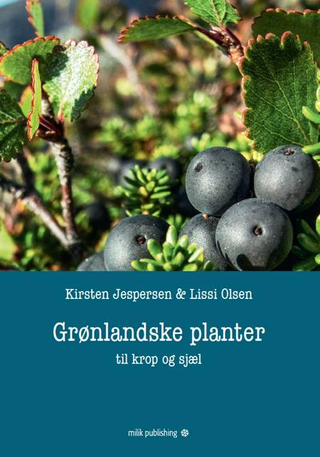 Grønlandske planter - til krop og sjæl af Kirsten Jespersen og Lissi Olsen