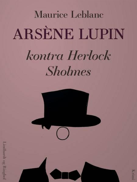 Arsène Lupin kontra Herlock Sholmes af Maurice Leblanc
