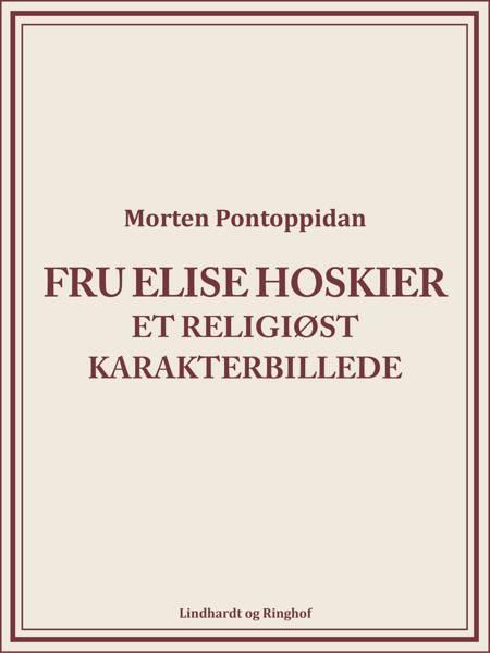 Fru Elise Hoskier: Et religiøst karakterbillede af Morten Pontoppidan