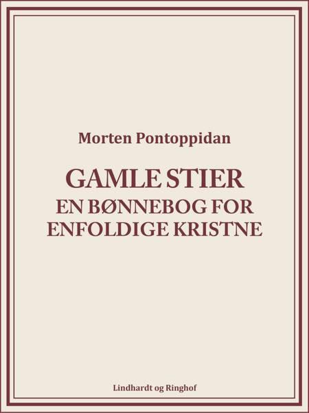 Gamle stier: En bønnebog for enfoldige kristne af Morten Pontoppidan