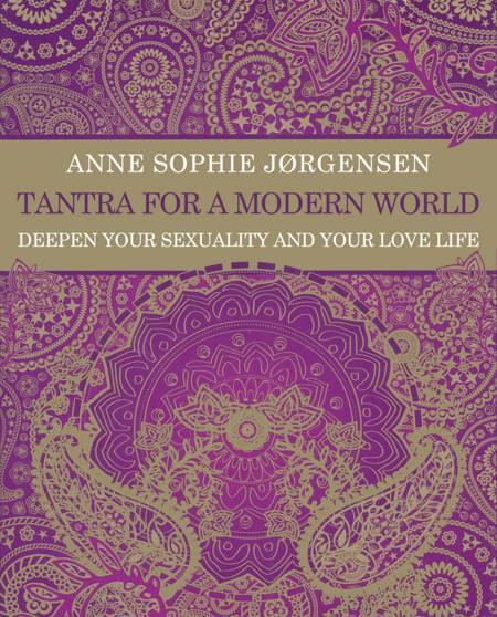 Tantra for a Modern World af Anne Sophie Jørgensen