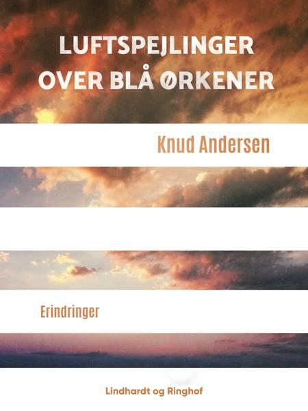 Luftspejlinger over blå ørkener af Knud Andersen