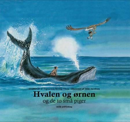 Hvalen og ørnen - og de to små piger af Tupaarnaq Rosing Olsen