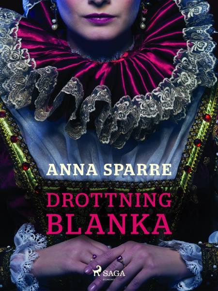 Drottning Blanka af Anna Sparre