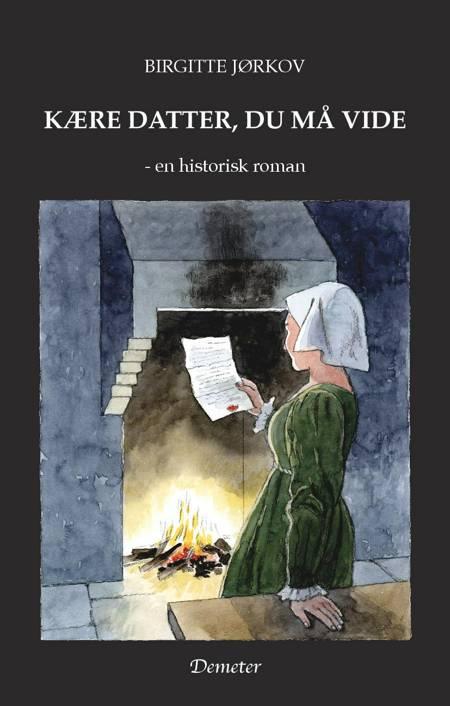 Kære datter, du må vide af Birgitte Jørkov