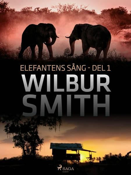 Elefantens sång del 1 af Wilbur Smith