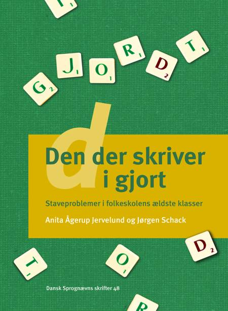 Den der skriver d i gjort af Jørgen Schack og Anita Ågerup Jervelund