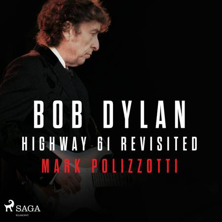 Bob Dylan - Highway 61 Revisited af Mark Polizzotti