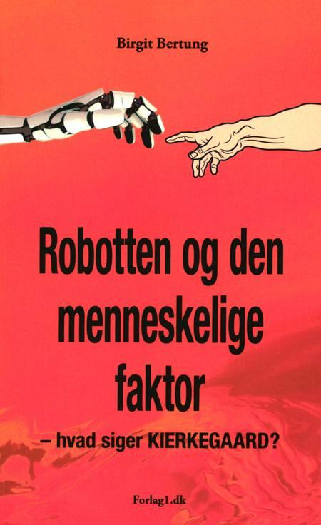 Robotten og den menneskelige faktor af Birgit Bertung
