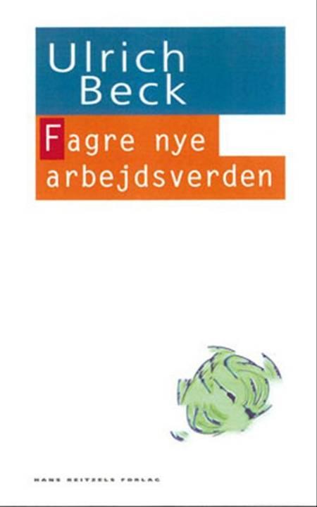 Fagre nye arbejdsverden af Ulrich Beck