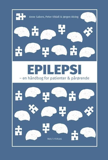 Epilepsi af Peter Uldall, Anne Sabers, Jørgen Alving og Anne Sabers og Peter Uldall