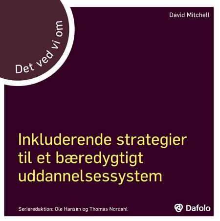 Det ved vi om - Inkluderende strategier til et bæredygtigt uddannelsessystem af David Mitchell