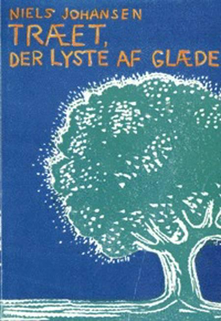 Træet, der lyste af glæde af Niels Johansen