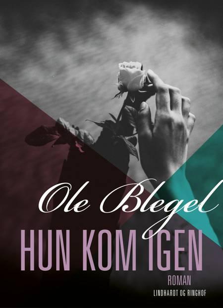Hun kom igen af Ole Blegel