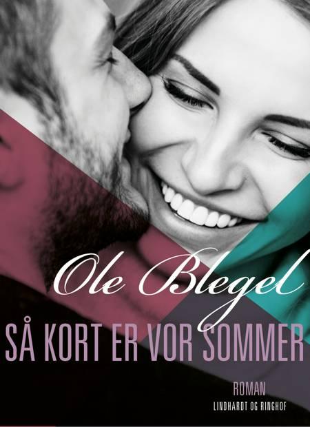 Så kort er vor sommer af Ole Blegel