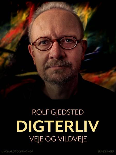 Digterliv af Rolf Gjedsted