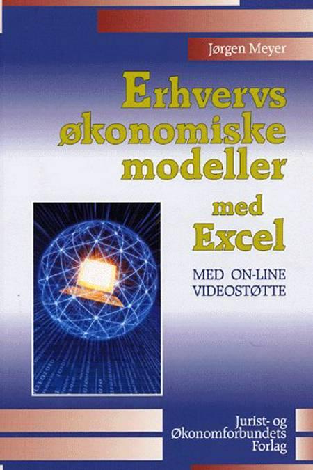 Erhvervsøkonomiske modeller med Excel af Jørgen Meyer