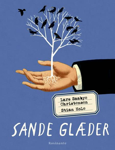 Sande glæder af Lars Saabye Christensen og Stian Hole