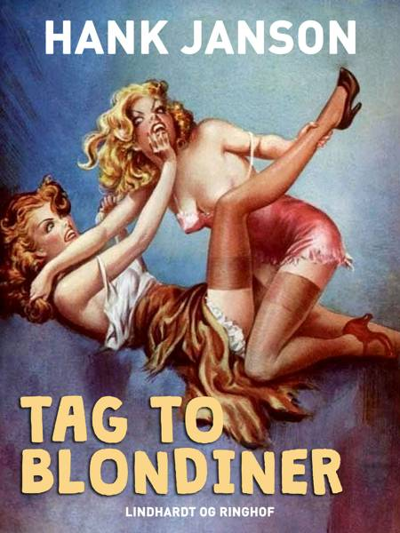 Tag to blondiner af Hank Janson