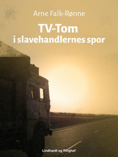 TV-Tom i slavehandlernes spor af Arne Falk-Rønne