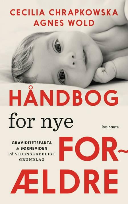 Håndbog for nye forældre af Agnes Wold og Cecilia Chrapkowska