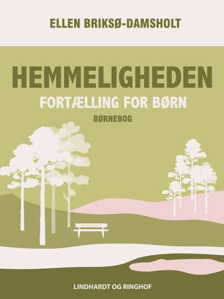 Hemmeligheden: Fortælling for børn af Ellen Briksø-Damsholt