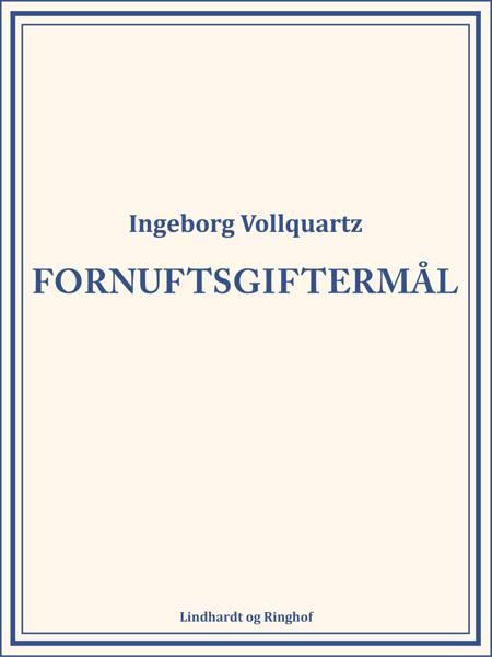 Fornuftsgiftermål af Ingeborg Vollquartz