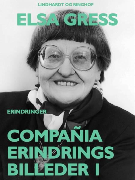 Compañia: Erindringsbilleder 1 af Elsa Gress