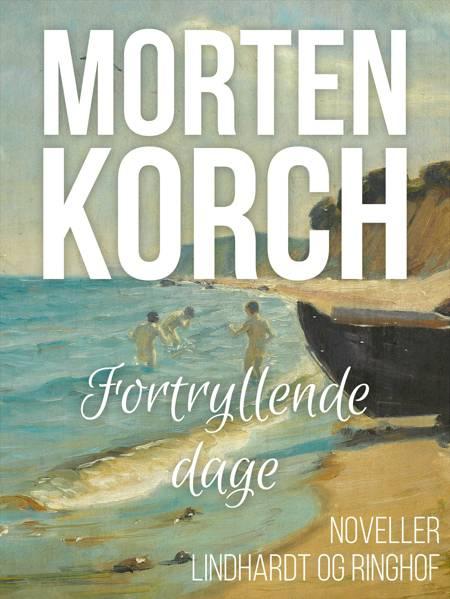 Fortryllende dage af Morten Korch