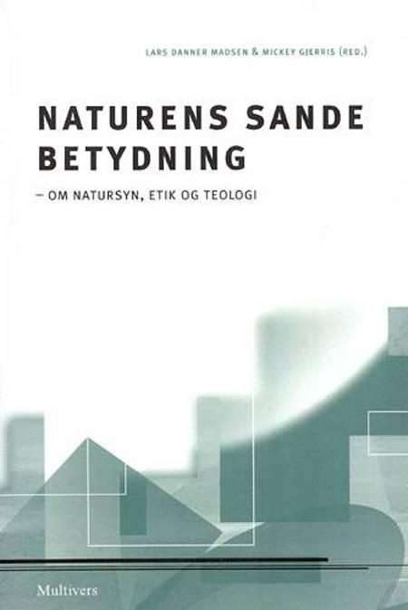 Naturens sande betydning af Ole Jensen, Aksel Haaning og Mickey Gjerris m.fl.
