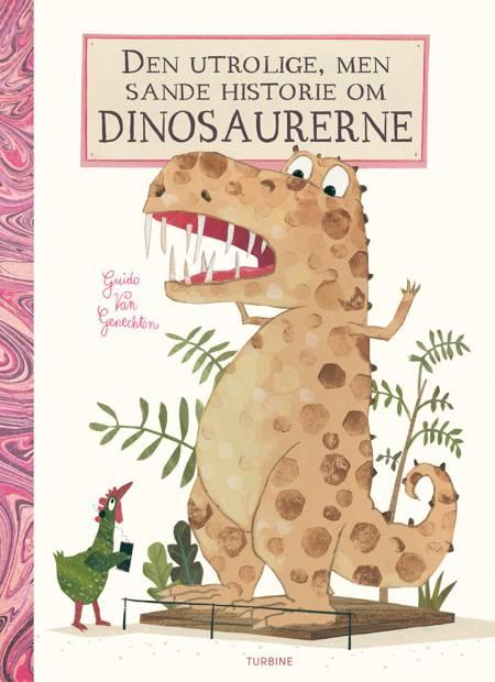 Den utrolige, men sande historie om dinosaurerne af Guido van Genechten