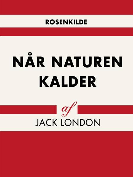 Når naturen kalder af Jack London