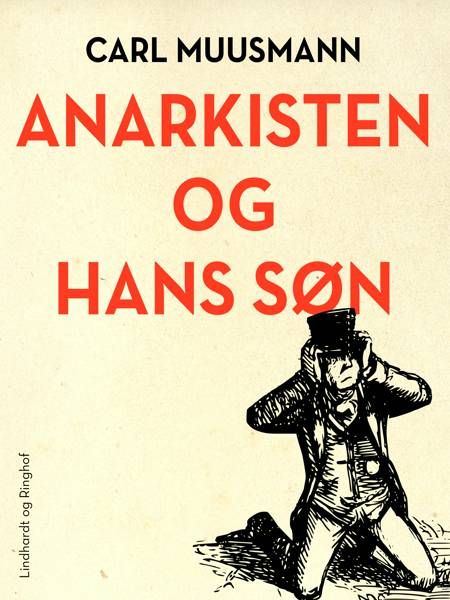 Anarkisten og hans søn af Carl Muusmann