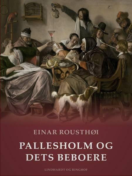 Pallesholm og dets beboere af Einar Rousthøi