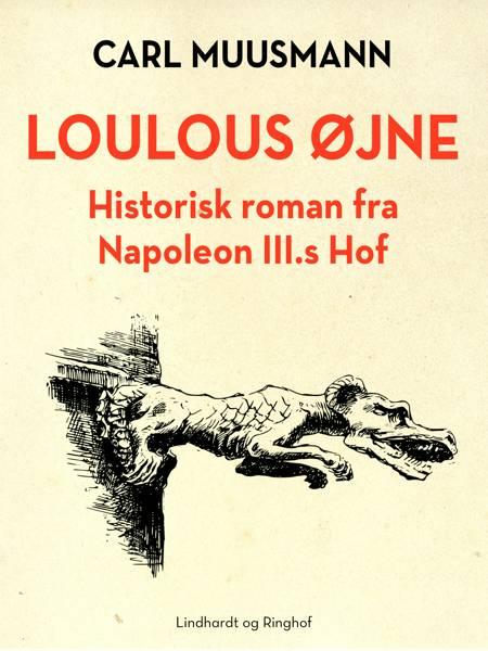Loulous øjne. Historisk roman om Frankrigs søn af Carl Muusmann