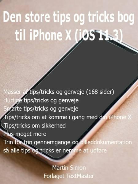 Den store tips og tricks bog til iPhone X (iOS 11.3) af Martin Simon