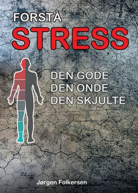 Forstå stress af Jørgen Folkersen
