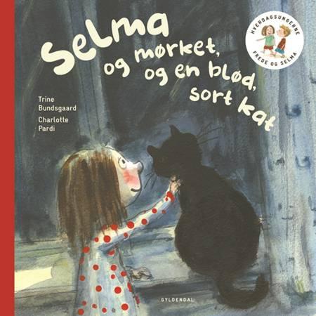 Frede og Selma 3 Selma og mørket og en blød, sort kat af Trine Bundsgaard