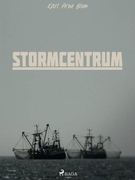 Stormcentrum af Karl Arne Blom